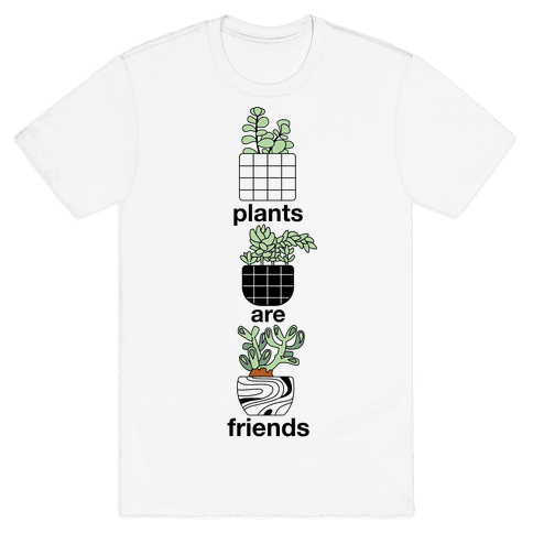Plants Are Friends Mens T-Shirt