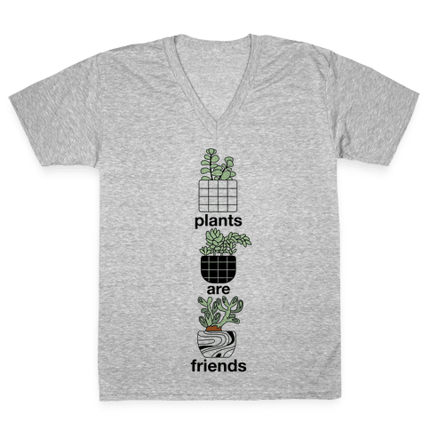 Plants Are Friends V-Neck Tee Shirt