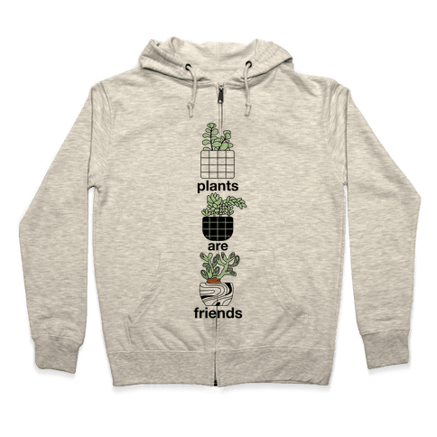 Plants Are Friends Zip Hoodie