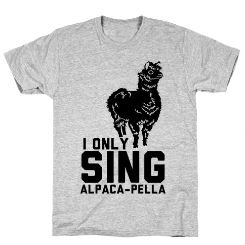 I Only Sing Alpacapella Mens T-Shirt