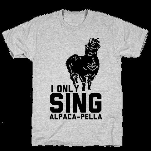 I Only Sing Alpacapella Mens T-Shirt