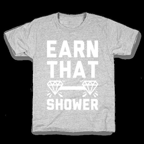 Earn That Shower Kids T-Shirt