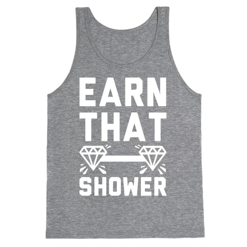 Earn That Shower Tank Top