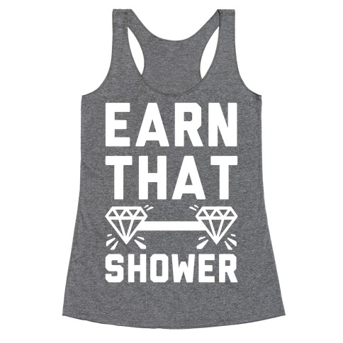Earn That Shower Racerback Tank Top