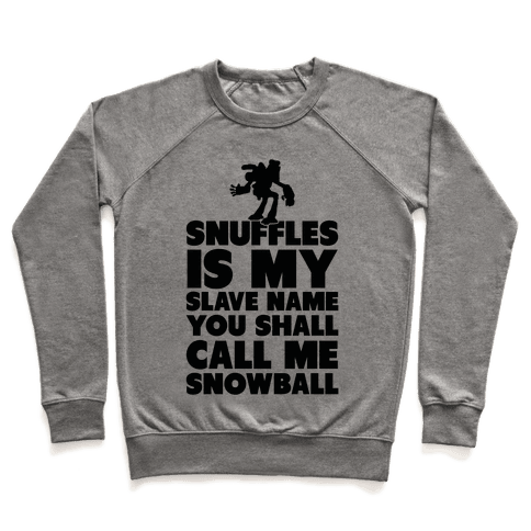 You Shall Call Me Snowball Pullover