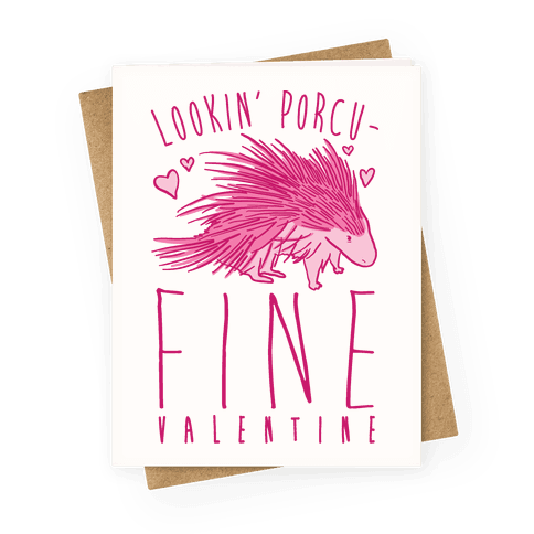 Lookin' Porcu-fine Valentine Greeting Card
