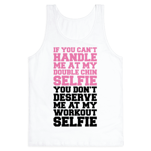 You Don't Deserve My Workout Selfie Tank Top