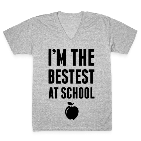 I'm The Bestest at School V-Neck Tee Shirt