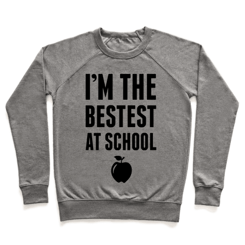 I'm The Bestest at School Pullover