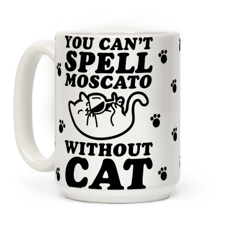 You Can't Spell Moscato without Cat
