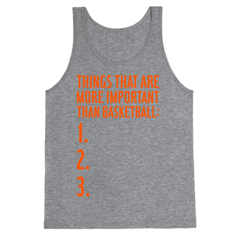 Things That Are More Important Than Basketball Tank Top