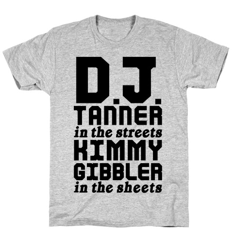DJ Tanner In The Streets T-Shirt