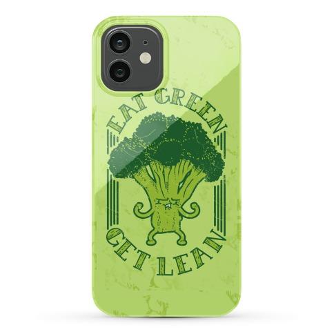 Eat Green Get Lean Phone Case