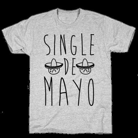 Single De Mayo Mens T-Shirt