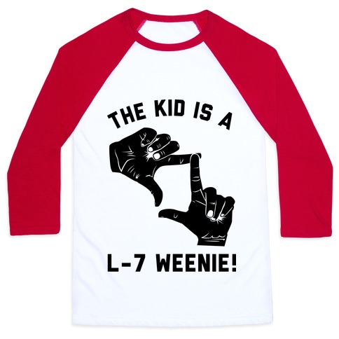 The Kid Is A L-7 Weenie Baseball Tee