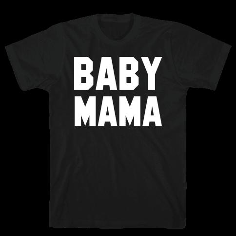 Baby Mama Mens T-Shirt