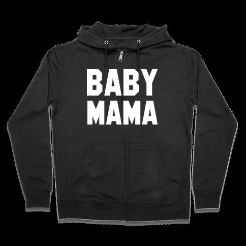Baby Mama Zip Hoodie
