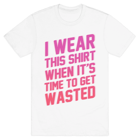 Time to Get Wasted Mens T-Shirt