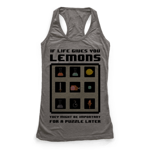 If Life Gives You Lemons They Might Be for A Puzzle Later Racerback Tank Top
