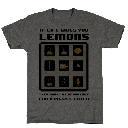 If Life Gives You Lemons They Might Be for A Puzzle Later Mens T-Shirt