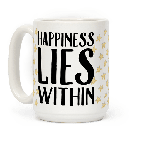 essay on happiness lies within At the end of 15 minutes you will have 45 minutes to write your essay  it has  been suggested that true happiness lies in liking those things we approve of and .