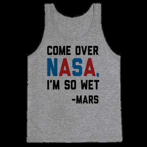 Come Over NASA I'm So Wet Tank Top