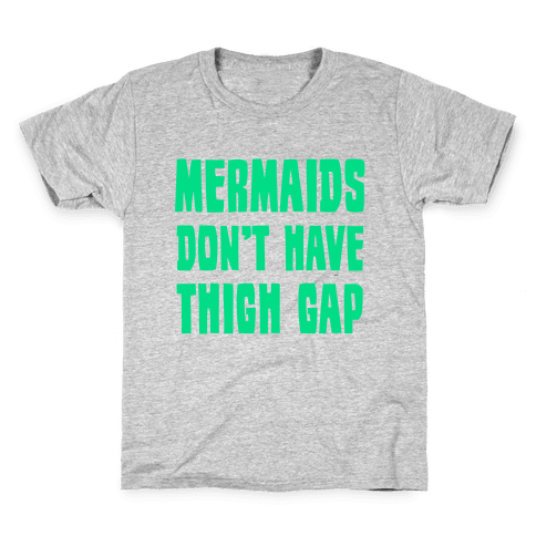 Mermaids Don't Have Thigh Gap Kids T-Shirt