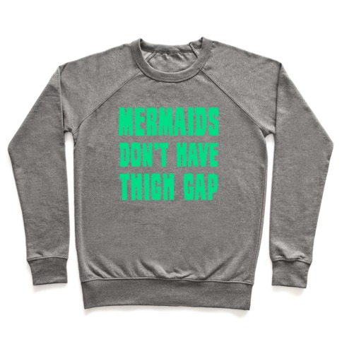 Mermaids Don't Have Thigh Gap Pullover