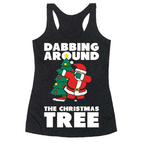Dabbing Around The Christmas Tree Racerback Tank Top