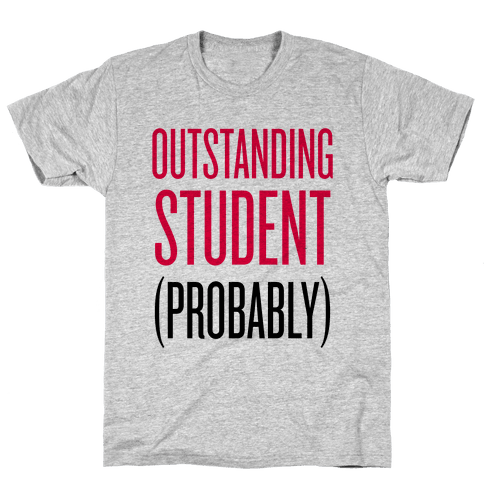 Outstanding Student (Probably) Mens T-Shirt