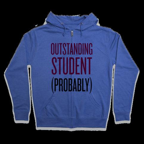 Outstanding Student (Probably) Zip Hoodie