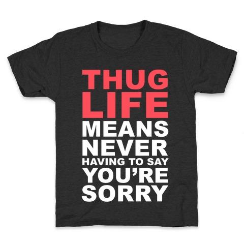 Thug Life Means Kids T-Shirt