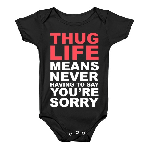 Thug Life Means Baby Onesy