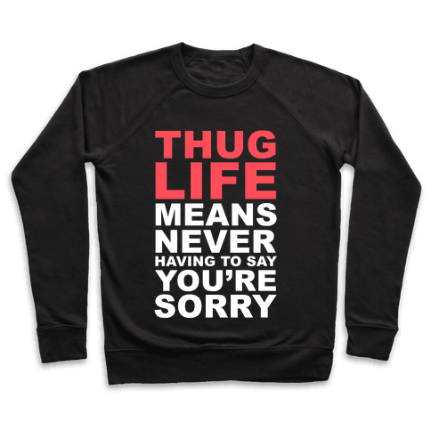 Thug Life Means Pullover