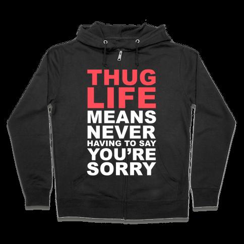 Thug Life Means Zip Hoodie