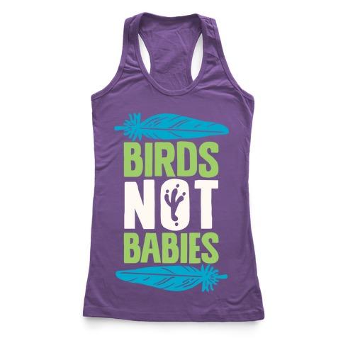 Birds Not Babies Racerback Tank Top