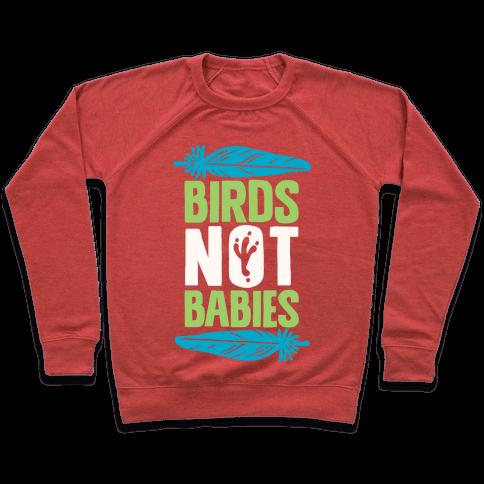 Birds Not Babies Pullover