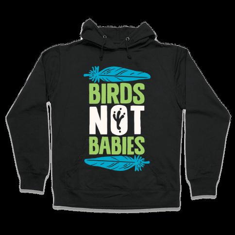 Birds Not Babies Hooded Sweatshirt