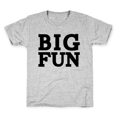 Big Fun Kids T-Shirt