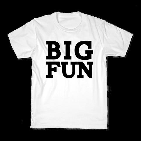 Big Fun Kids T-Shirt