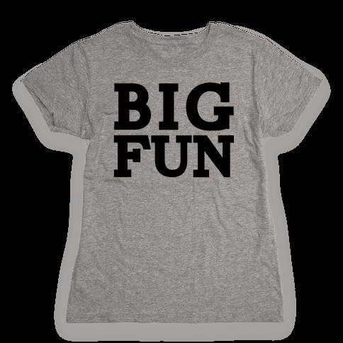 Big Fun Womens T-Shirt