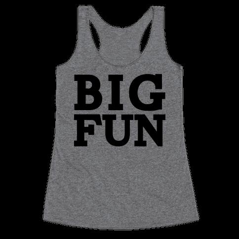 Big Fun Racerback Tank Top