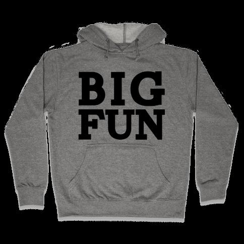 Big Fun Hooded Sweatshirt