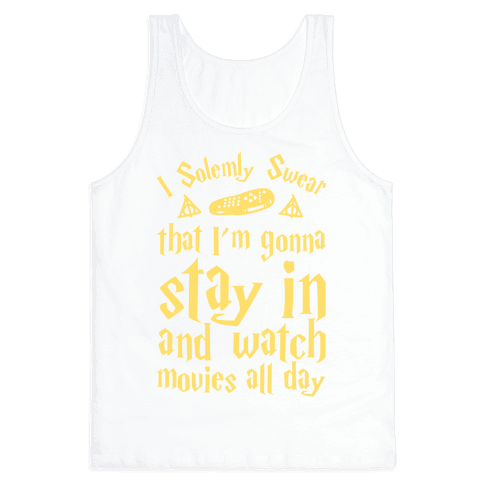 I Solemnly Swear That I'm Gonna Watch Movies All Day Tank Top