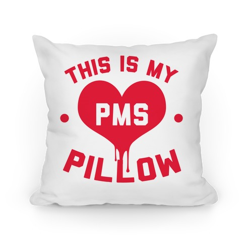 This is My PMS Pillow Pillow