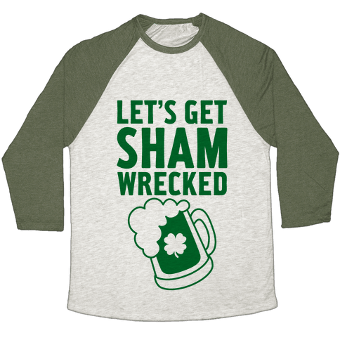 Let's Get Sham-Wrecked Baseball Tee