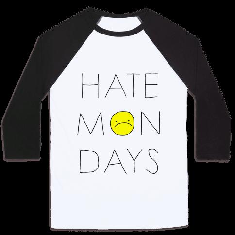 Hate Mondays Baseball Tee