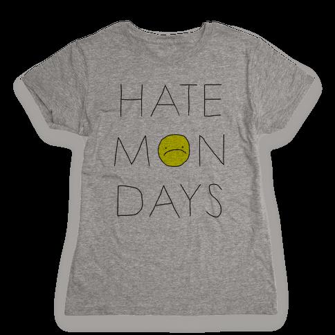 Hate Mondays Womens T-Shirt