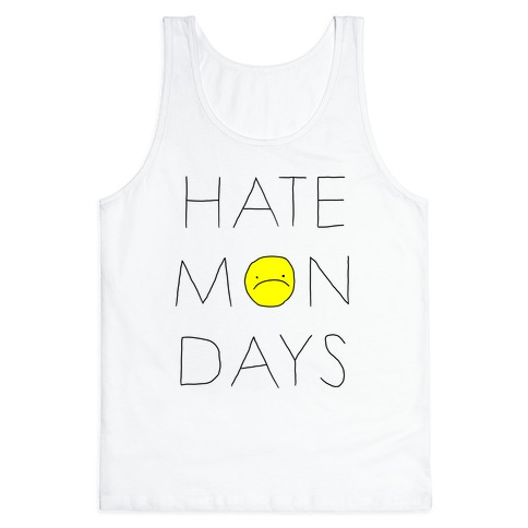Hate Mondays Tank Top