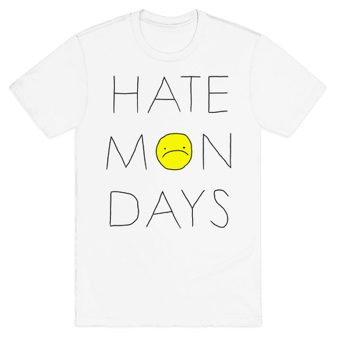 Hate Mondays Mens T-Shirt